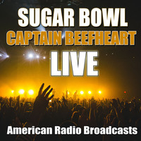 Captain Beefheart - Sugar Bowl (Live)