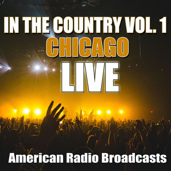 Chicago - In The Country Vol. 1 (Live)