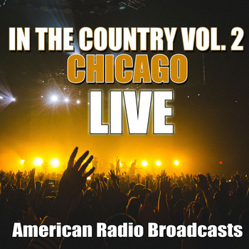 Chicago - In The Country Vol. 2 (Live)