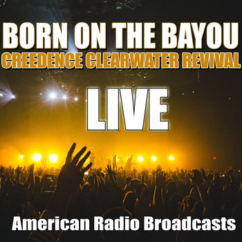 Creedence Clearwater Revival - Born On The Bayou (Live)