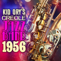 Kid Ory's Creole Jazz Band - Kid Ory's Creole Jazz Band: 1956
