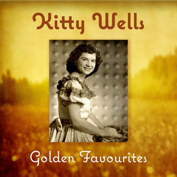 Kitty Wells - Golden Favourites