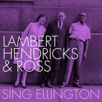 Lambert, Hendricks & Ross - Lambert, Hendricks & Ross Sing Ellington