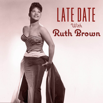 Ruth Brown - Late Date with Ruth Brown