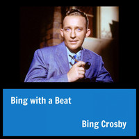 Bing Crosby - Bing with a Beat