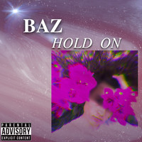 Baz - Hold On (Explicit)