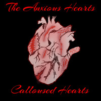 The Anxious Hearts - Calloused Hearts