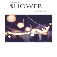 Izabeyah Shower - People Fight