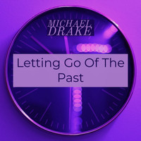 Michael Drake - Letting Go Of The Past