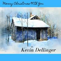 Kevin Dellinger - Merry Christmas With You