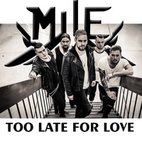 Mile - Too Late for Love