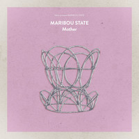Maribou State - Mother