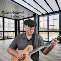 Robert Armand - I Want You