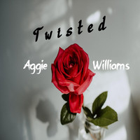 Aggie Williams - Twisted