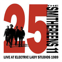 The Smithereens - 11: 25th Anniversary (Live at Electric Lady 1989)