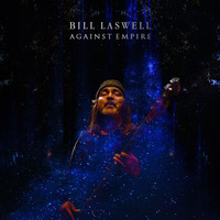 Bill Laswell - Against Empire