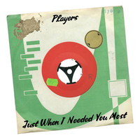 Players - Just When I Needed You Most