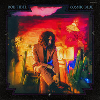 Rob Fidel - Cosmic Blue
