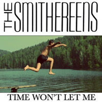 The Smithereens - Time Won't Let Me