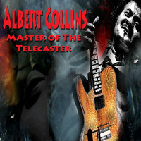 Albert Collins - Master of the Telecaster (Very Live)
