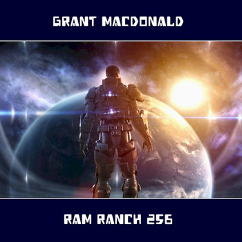 Grant Macdonald - Ram Ranch 256 (Explicit)