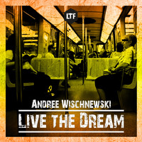 Andree Wischnewski - Live the Dream