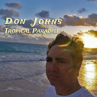 Don Johns - Tropical Paradise