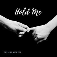 Phillip Mortis - Hold Me