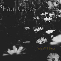Paul Casey - We Will Sing (feat. Lauren Doherty)