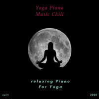 Yoga Piano Music Chill - Relaxing Piano for Yoga