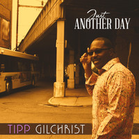 Tipp Gilchrist - Just Another Day