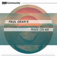 Paul Dean's / - Rave On Me
