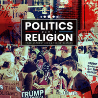 Todd Anthony Joos and the Revelators - Politics Ain't Religion