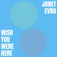 Janet Evra - Wish You Were Here