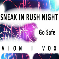 Vion I Vox / - Sneak In Rush Night (Go Safe)