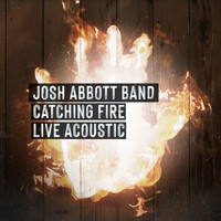 Josh Abbott Band - Catching Fire (Live Acoustic)