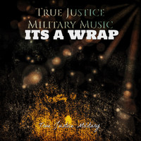 True Justice Military - Its a Wrap