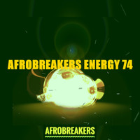 Various Artists - Afrobreakers Energy 74 (Explicit)