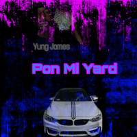 Yung James - Pon Mi Yard (Explicit)