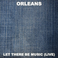 Orleans - Let There Be Music (Live)
