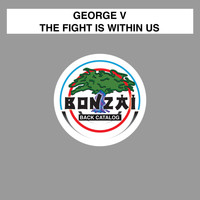George V - The Fight Is Within Us