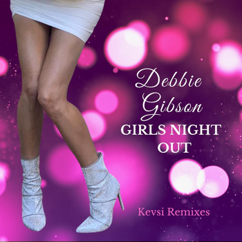 Debbie Gibson - Girls Night Out (Kevsi Remixes)