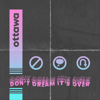 Ottawa - Don't Dream It's Over