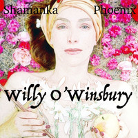 Shamanka Phoenix / - Willy O'Winsbury