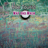 Joe Tourist / - Why And When
