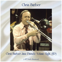 Chris Barber - Chris Barber Jazz Parade Volume Eight (EP) (All Tracks Remastered)
