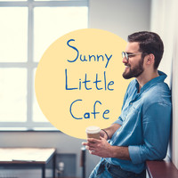 Lounge Café - Sunny Little Cafe – Easy Listening Jazz, Lounge Music, Rest, Coffee Music