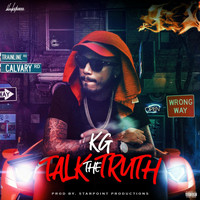 KG - Talk the Truth (Explicit)