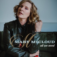Mary McCloud - All We Need