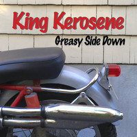 King Kerosene - Greasy Side Down
